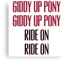 Clutch - Giddy up pony, Ride On Canvas Print