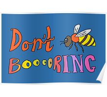 Don't Bee Boring Poster