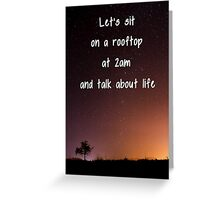 Let's sit on a rooftop at 2am Greeting Card