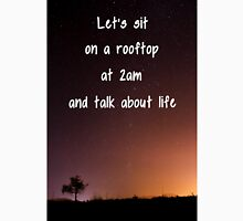 Let's sit on a rooftop at 2am Unisex T-Shirt