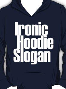 Ironic Hoodie T-Shirt