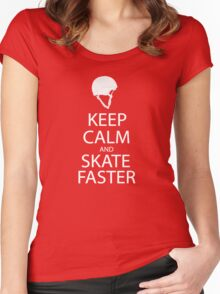 keep calm and skate faster  Women's Fitted Scoop T-Shirt