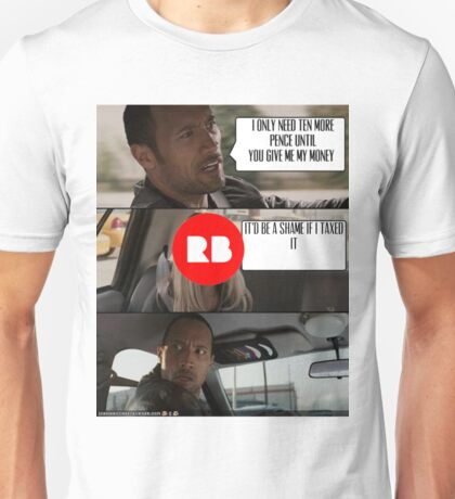 Redbubble and Tax Unisex T-Shirt