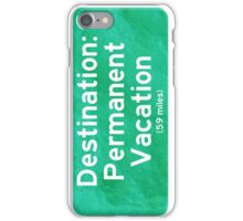 Permanent Vacation iPhone Case/Skin