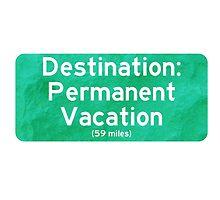 Permanent Vacation by olliemattie