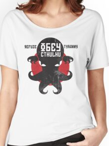 Refuse Tyranny, Obey Cthulhu - Version 2.0 Women's Relaxed Fit T-Shirt