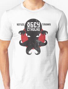 Refuse Tyranny, Obey Cthulhu - Version 2.0 T-Shirt