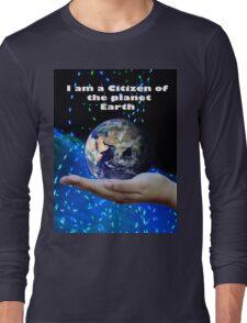 Earth Citizenship  Long Sleeve T-Shirt