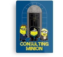 The Worlds only Consulting Minion Metal Print