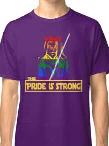 The Pride Is Strong (With Us All) Classic T-Shirt
