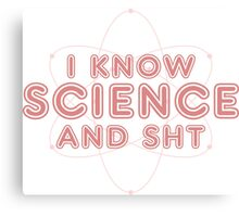 I knw Science Canvas Print