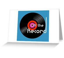 Off The Record Greeting Card