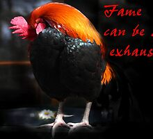"""""""Fame can be so EXHAUSTING...!"""" by Rosehaven"""