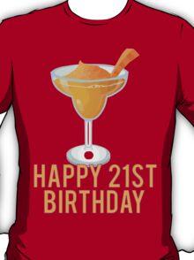 Happy 21st Birthday! Margaritas T-Shirt
