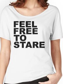 feel free to stare Women's Relaxed Fit T-Shirt