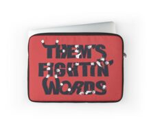 Them's Fightin' Words Laptop Sleeve