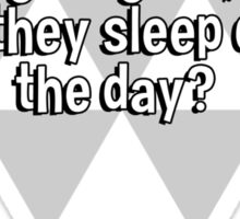 If moths are attracted to bright lights' how come they sleep during the day? Sticker