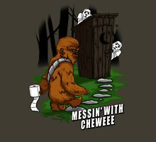 Messin' with Cheweee Unisex T-Shirt