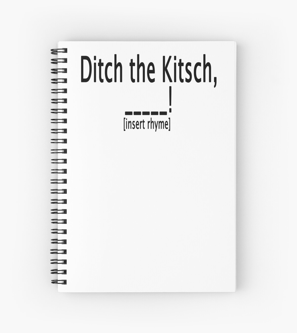 Ditch the Kitsch...insert rhyme! -  Funny by Denis Marsili