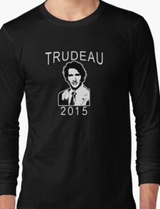 JUSTIN TRUDEAU FOR CANADA Long Sleeve T-Shirt