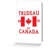 Trudeau for Canada 2015 Greeting Card