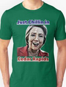 Just Chillin in Cedar Rapids Unisex T-Shirt