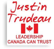 JUSTIN TRUDEAU LEADERSHIP CANADA CAN TRUST Canvas Print