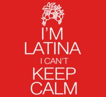 I'm Latina I can't keep calm by digerati