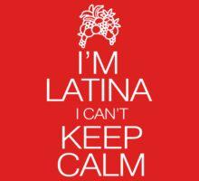 I'm Latina I can't keep calm by digerati