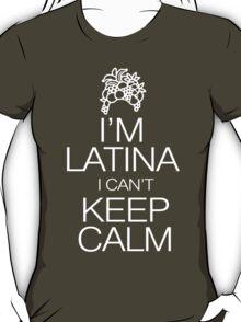 I'm Latina I can't keep calm T-Shirt