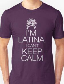I'm Latina I can't keep calm Unisex T-Shirt