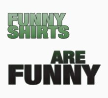 Funny Shirts are Funny by ShirtsAreLame
