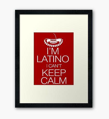 I'm Latino I can't keep calm Framed Print