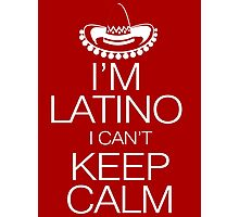 I'm Latino I can't keep calm Photographic Print