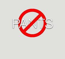 No pants Unisex T-Shirt