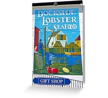 Dockside Lobster and Seafood sign Greeting Card