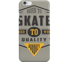 Born To Skate Quality iPhone Case/Skin