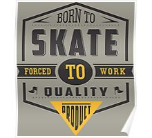 Born To Skate Quality Poster