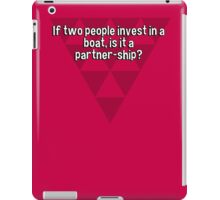 If two people invest in a boat' is it a partner-ship? iPad Case/Skin