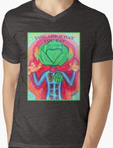 YOU ARE WHAT YOU EAT!  WEAR IT WITH PRIDE! Mens V-Neck T-Shirt