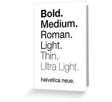 helvetica neue weights Greeting Card