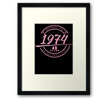 Born in 1974, 40 years being fabulous Framed Print