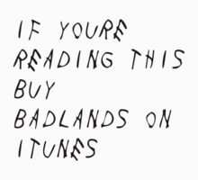 IF YOURE READING THIS BUY BADLANDS ON ITUNES by sadgirls2002