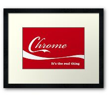 Chrome_It's the real thing Framed Print