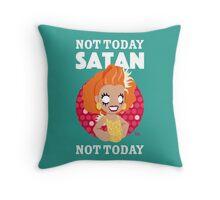 Not Today Satan, Not Today Throw Pillow
