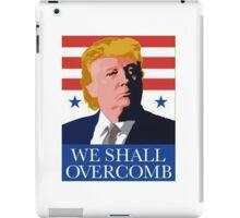 Donald Trump We Shall Overcomb  iPad Case/Skin