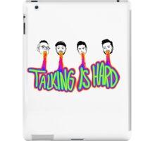 Talking is Hard iPad Case/Skin