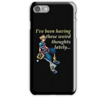 I've Been Having These Weird Thoughts Lately - Kingdom Hearts iPhone Case/Skin