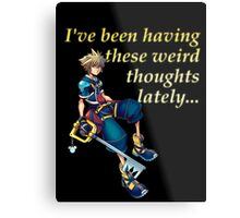 I've Been Having These Weird Thoughts Lately - Kingdom Hearts Metal Print