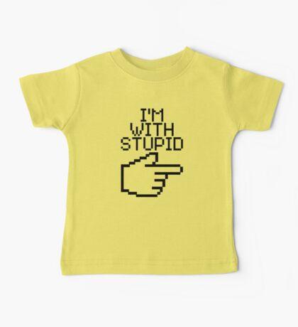 I'm with Stupid Baby Tee